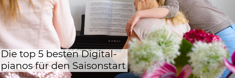 Die Top 5 der besten Digitalpianos für den Saisonstart