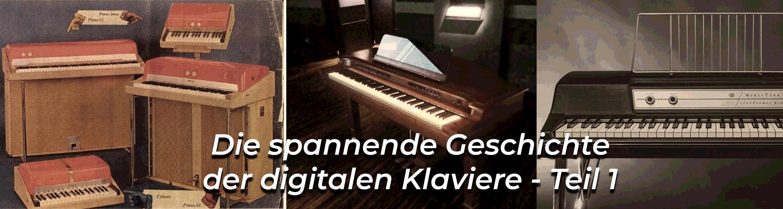Die spannende Geschichte der digitalen Klaviere - Teil 1