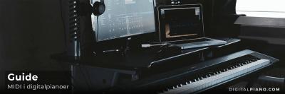 Guide til MIDI i Digitalpianoer